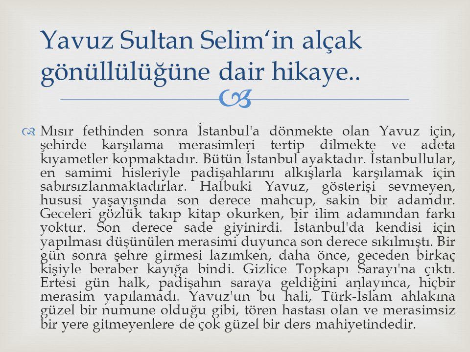 Yavuz Sultan Selim'in alçak gönüllülüğüne dair hikaye..