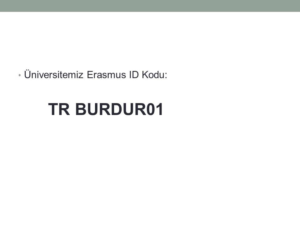 Üniversitemiz Erasmus ID Kodu: