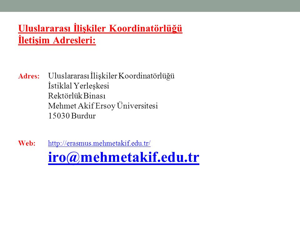 Uluslararası İlişkiler Koordinatörlüğü İletişim Adresleri:
