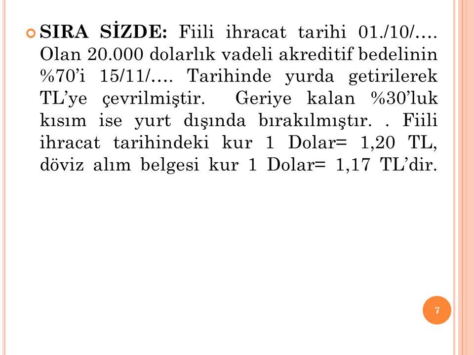 SIRA SİZDE: Fiili ihracat tarihi 01. /10/…. Olan 20