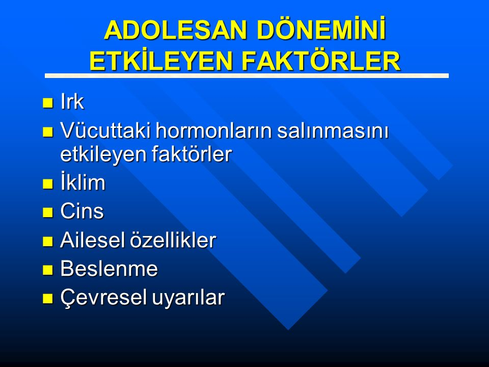 ADOLESAN DÖNEMİNİ ETKİLEYEN FAKTÖRLER