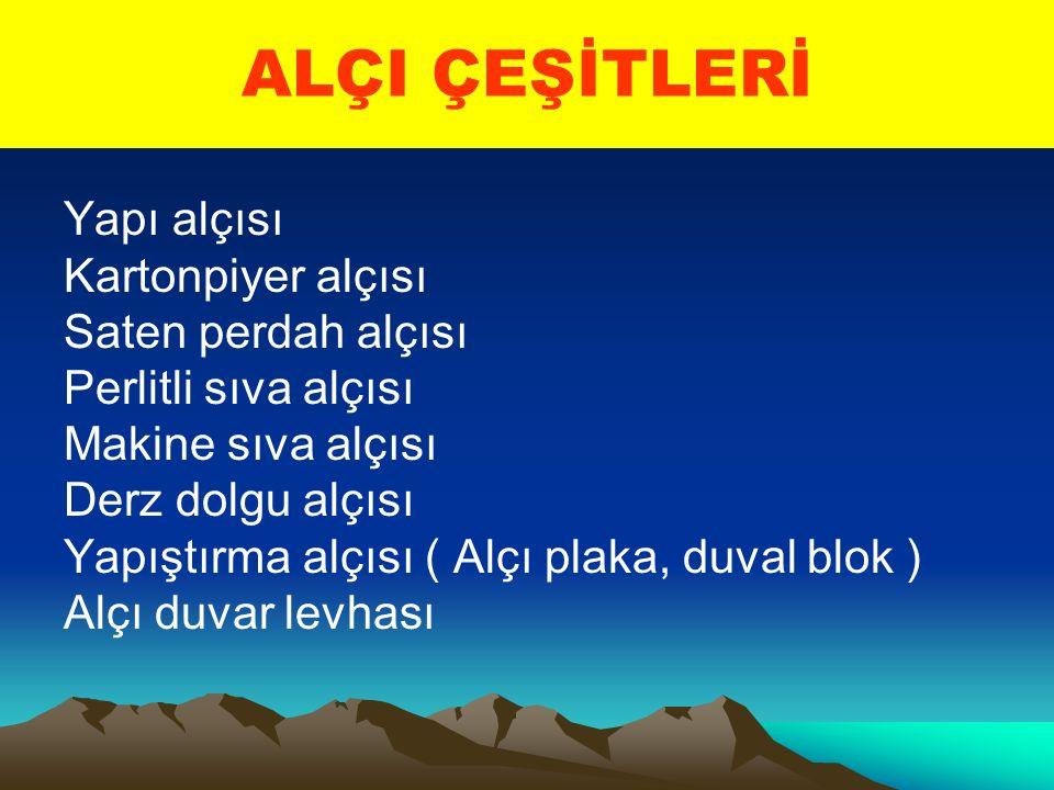 ALÇI ÇEŞİTLERİ