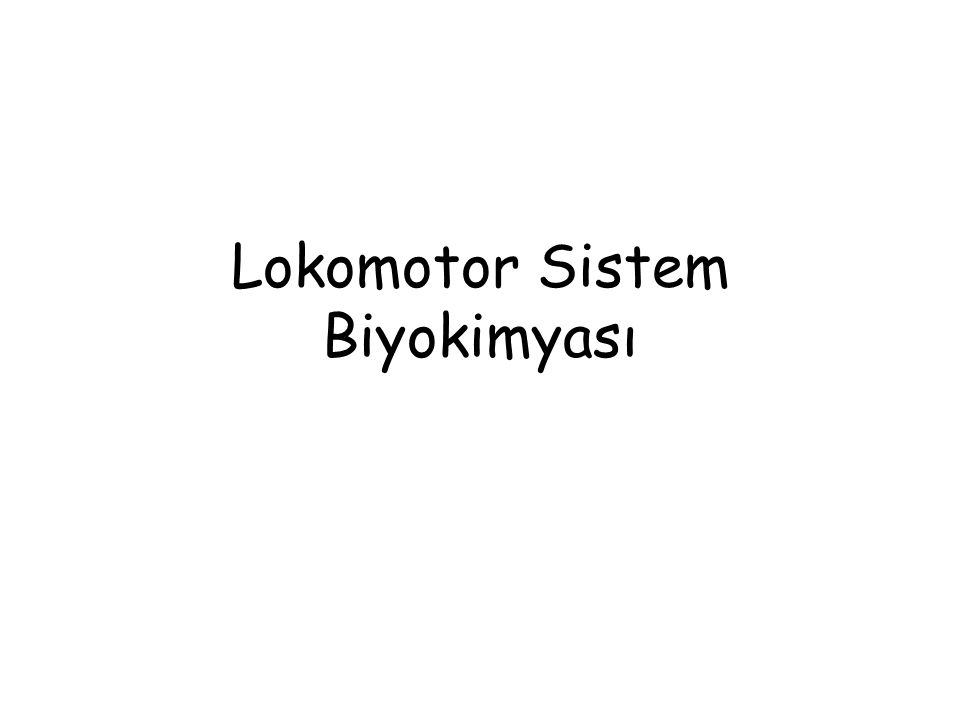 Lokomotor Sistem Biyokimyası