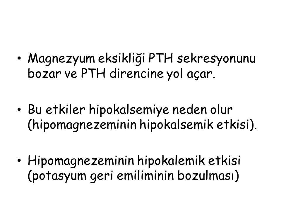 Magnezyum eksikliği PTH sekresyonunu bozar ve PTH direncine yol açar.