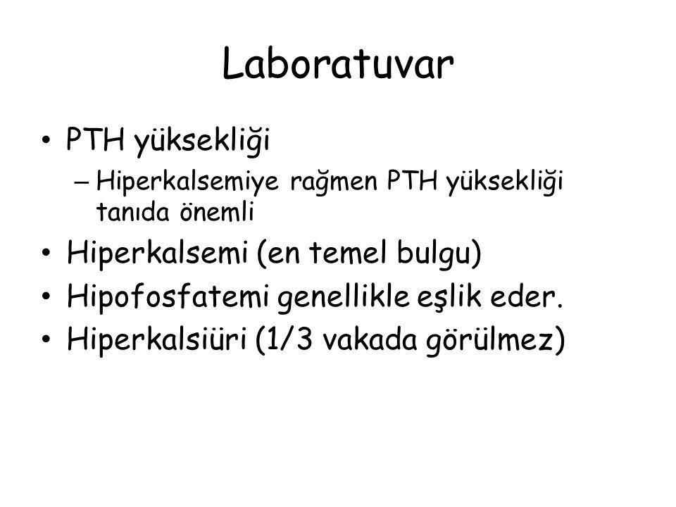 Laboratuvar PTH yüksekliği Hiperkalsemi (en temel bulgu)