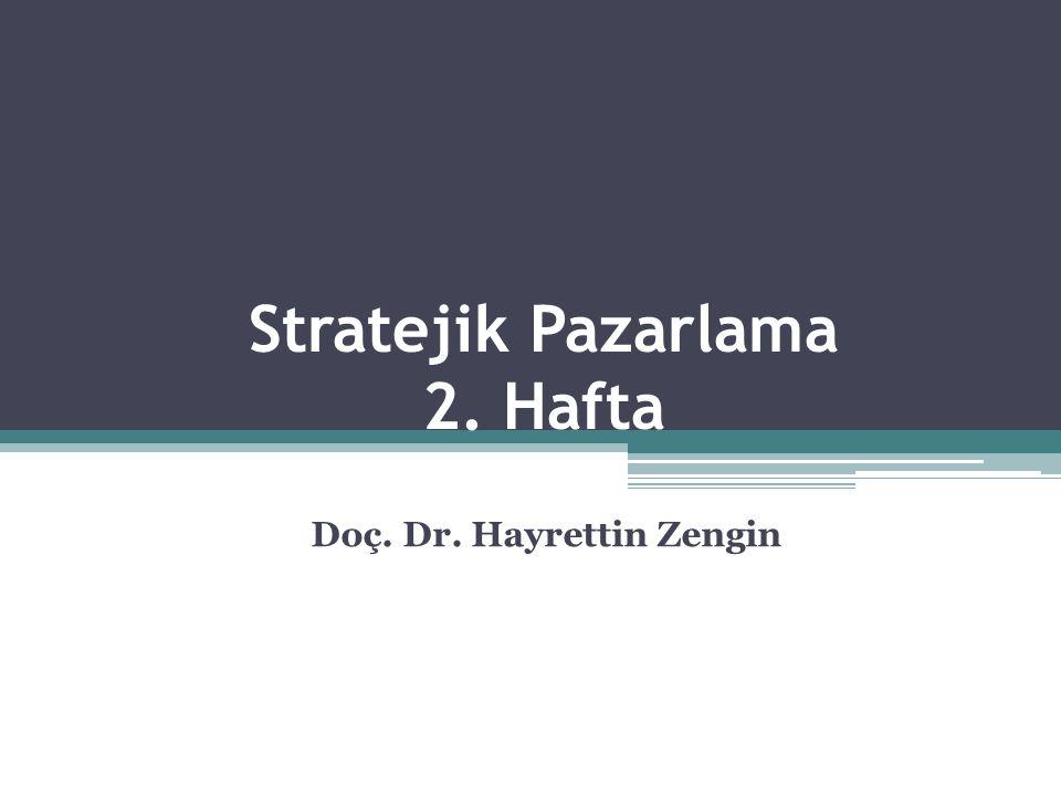 Stratejik Pazarlama 2. Hafta
