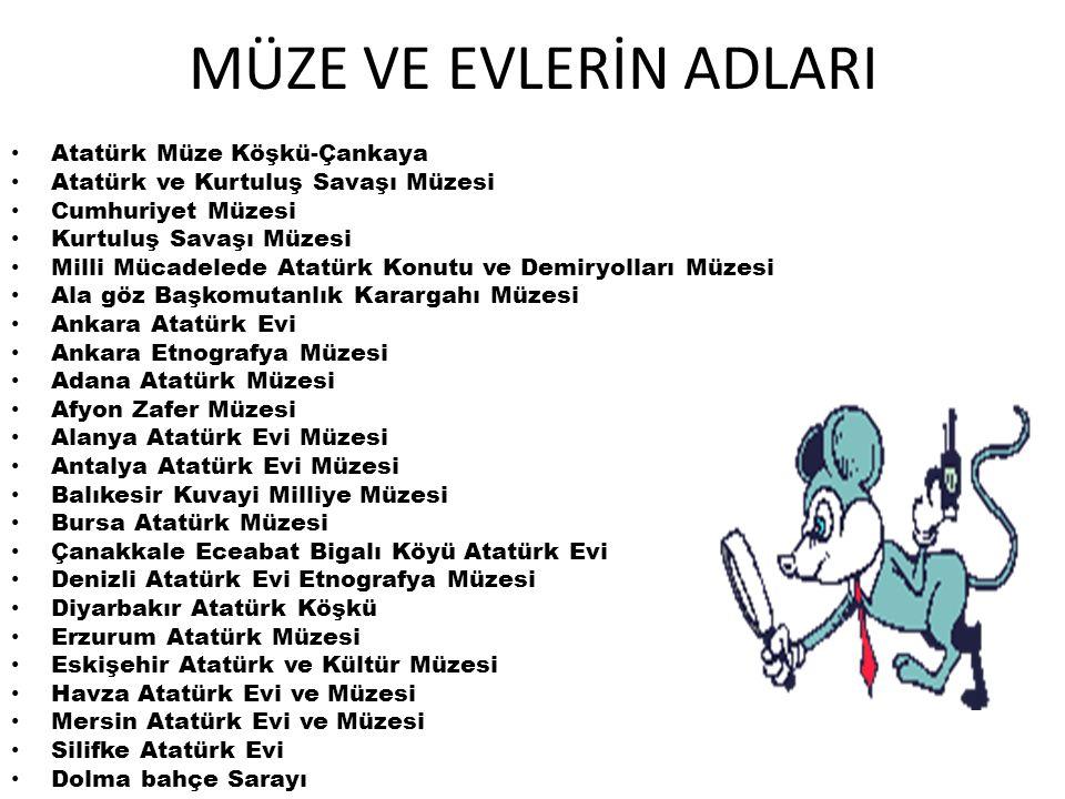 MÜZE VE EVLERİN ADLARI Atatürk Müze Köşkü-Çankaya