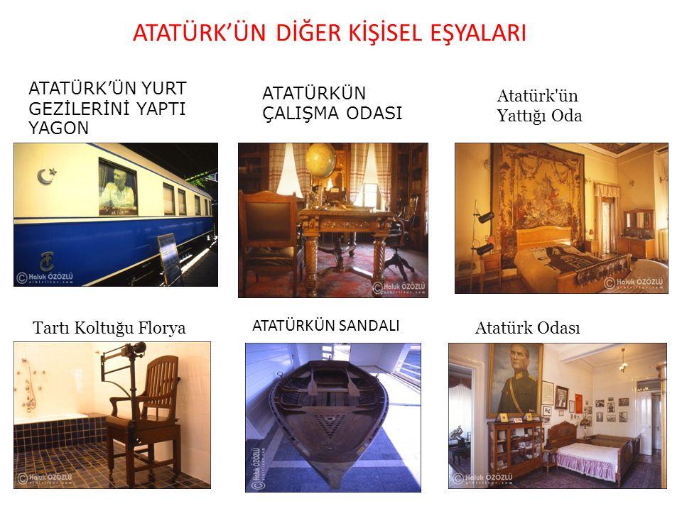 ATATÜRK'ÜN DİĞER KİŞİSEL EŞYALARI