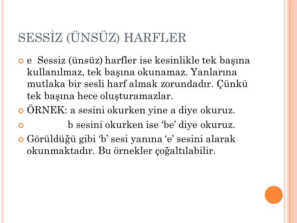SESSİZ (ÜNSÜZ) HARFLER