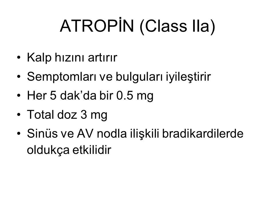 ATROPİN (Class IIa) Kalp hızını artırır