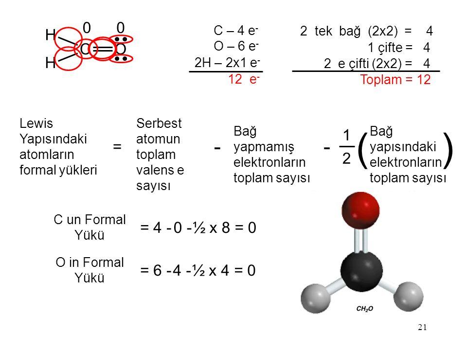 ( ) - H C O = 1 2 = 4 - 0 - ½ x 8 = 0 = 6 - 4 - ½ x 4 = 0 C – 4 e-