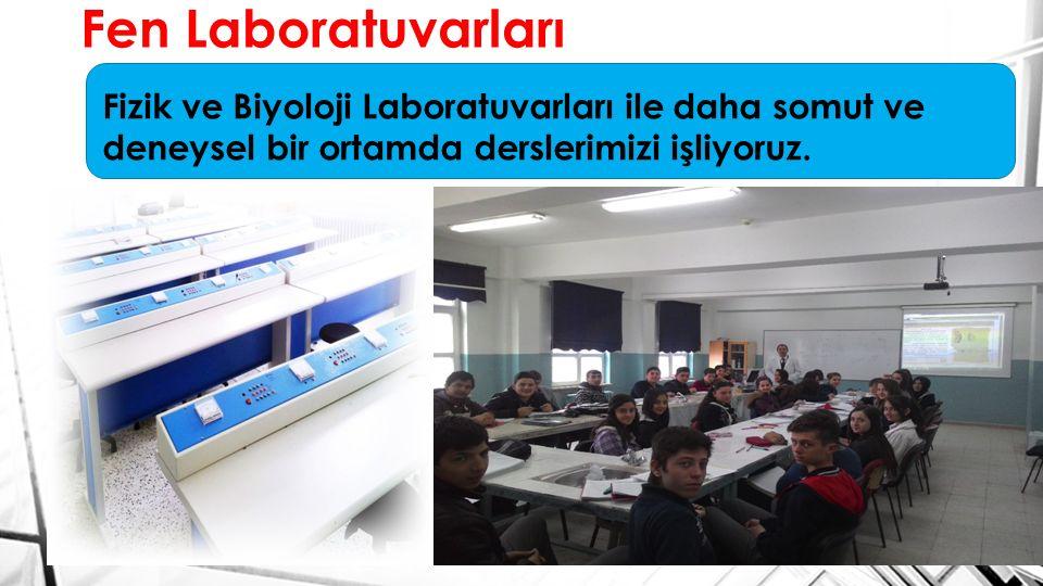 Fen Laboratuvarları Fizik ve Biyoloji Laboratuvarları ile daha somut ve deneysel bir ortamda derslerimizi işliyoruz.