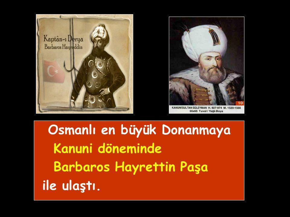 Osmanlı en büyük Donanmaya