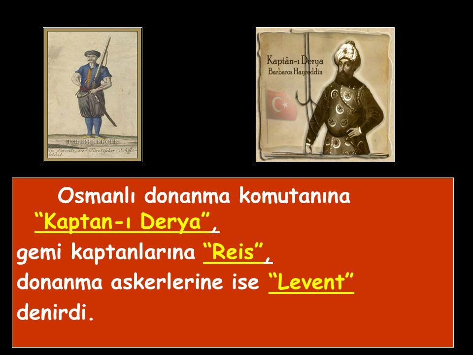 Osmanlı donanma komutanına Kaptan-ı Derya ,