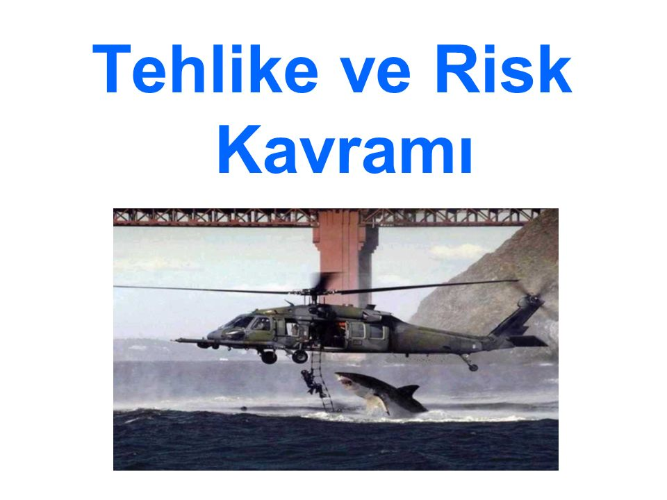 Tehlike ve Risk Kavramı
