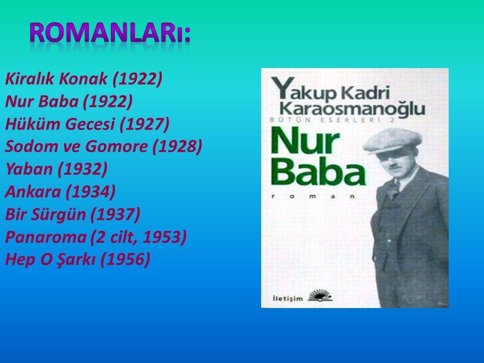 Romanları: Kiralık Konak (1922) Nur Baba (1922) Hüküm Gecesi (1927)