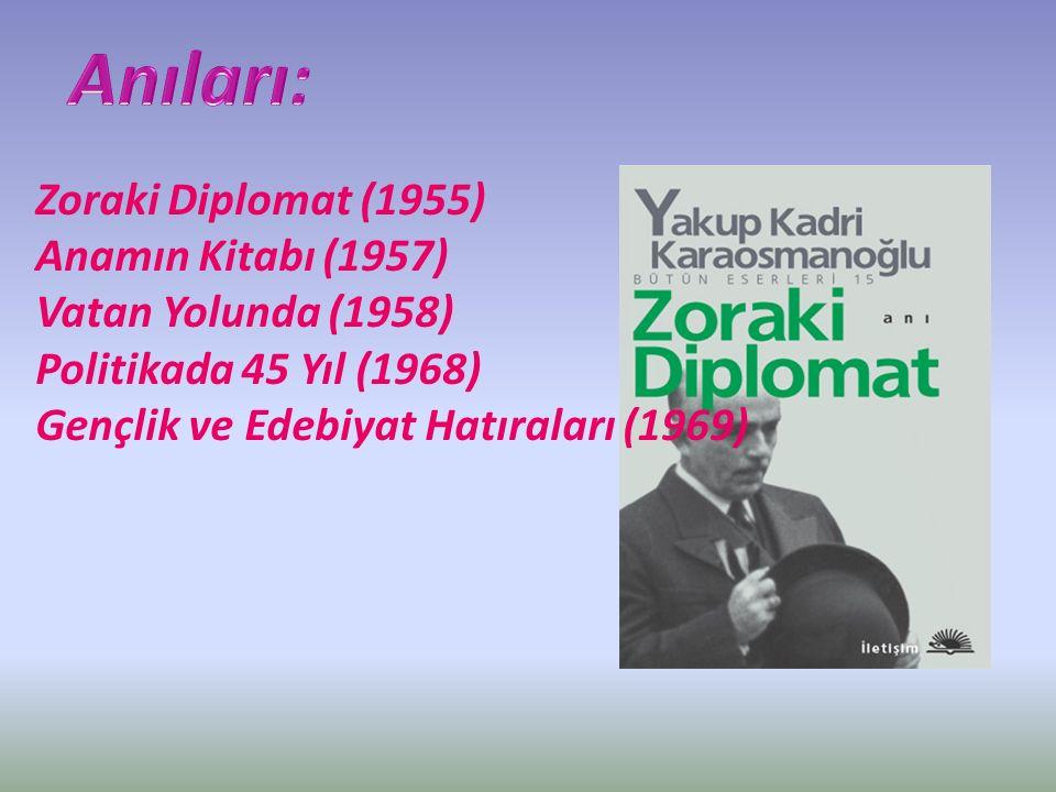 Anıları: Zoraki Diplomat (1955) Anamın Kitabı (1957)