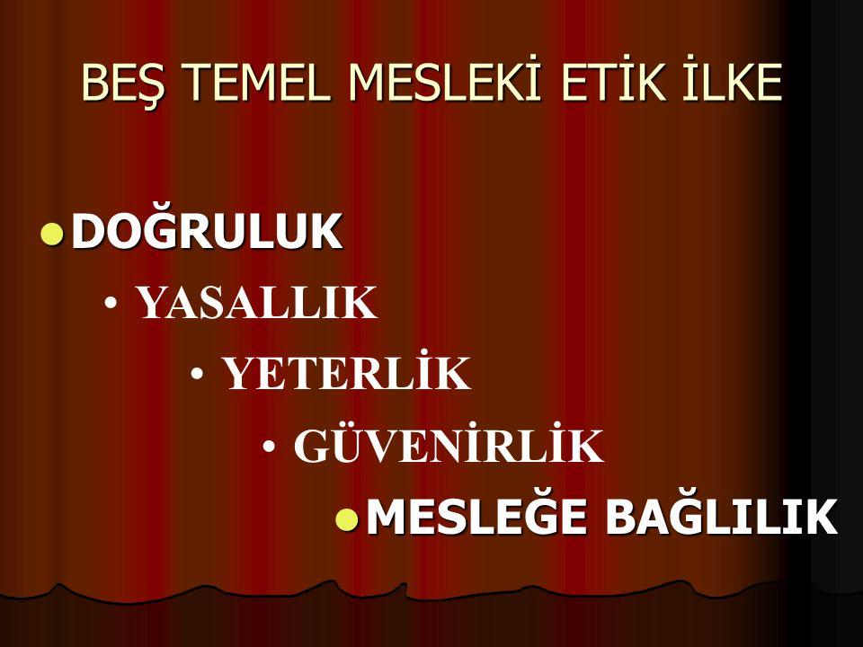 BEŞ TEMEL MESLEKİ ETİK İLKE