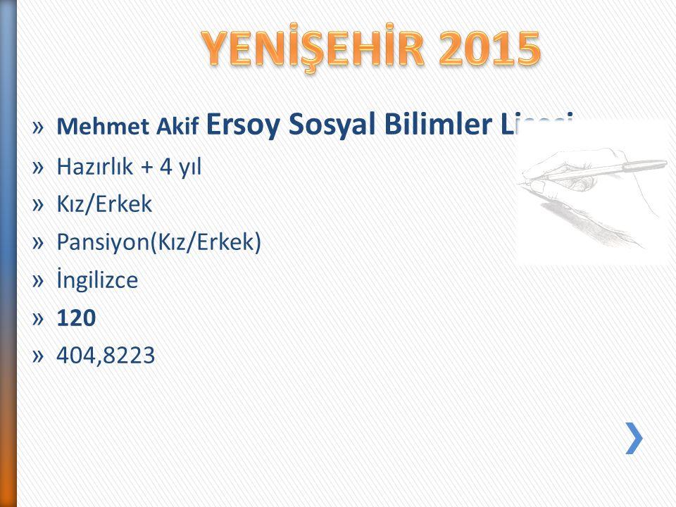 YENİŞEHİR 2015 Mehmet Akif Ersoy Sosyal Bilimler Lisesi
