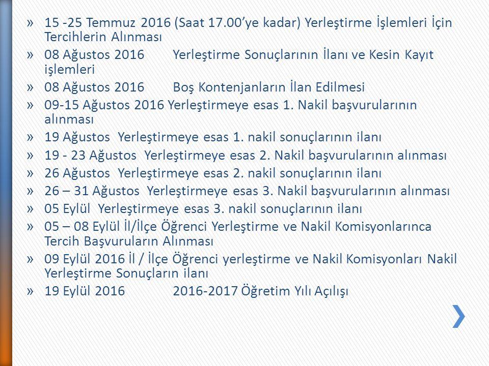15 -25 Temmuz 2016 (Saat 17.00'ye kadar) Yerleştirme İşlemleri İçin Tercihlerin Alınması