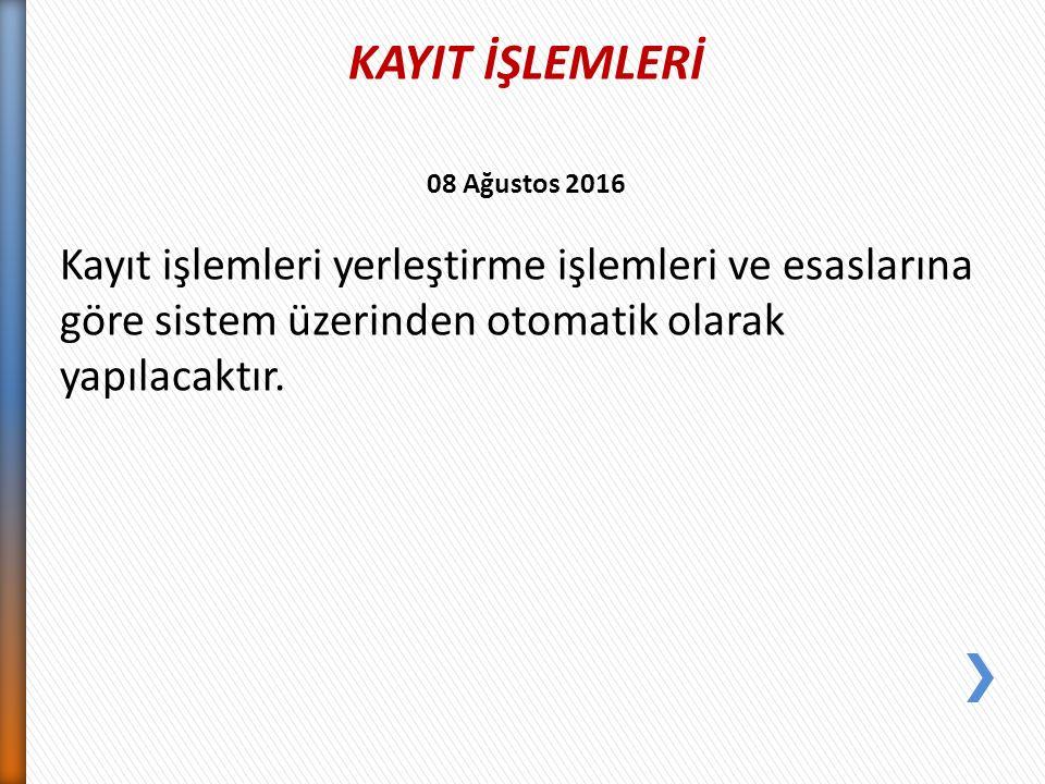 KAYIT İŞLEMLERİ 08 Ağustos 2016.