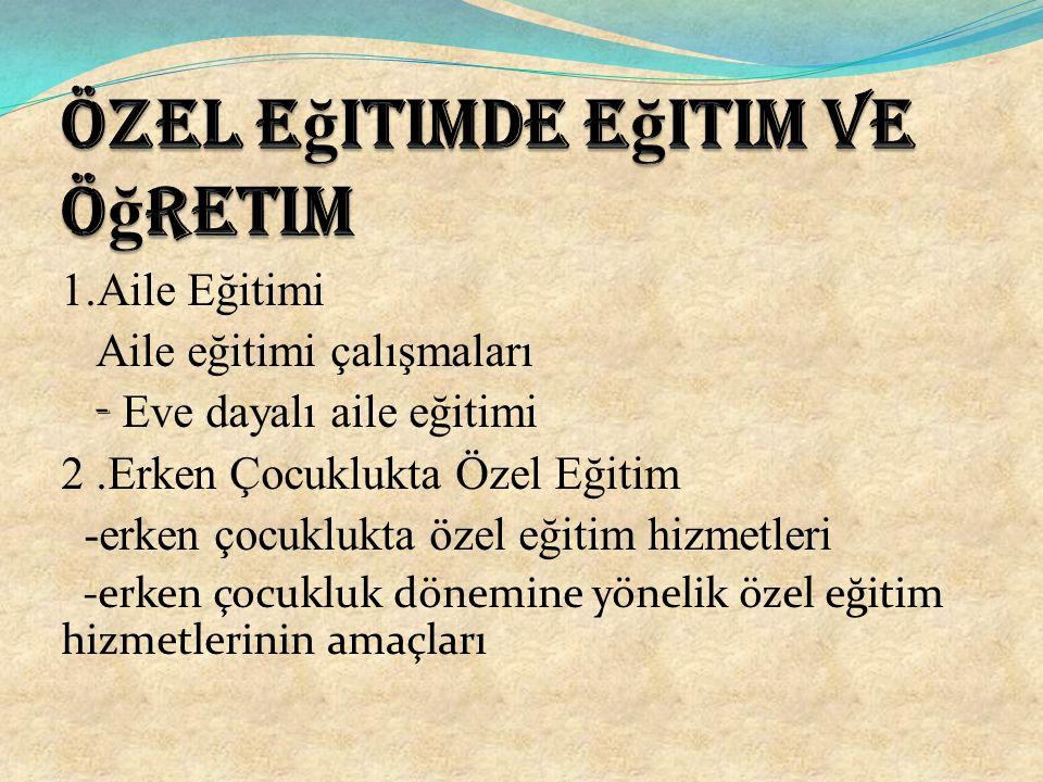 Özel eğitimde eğitim ve öğretim