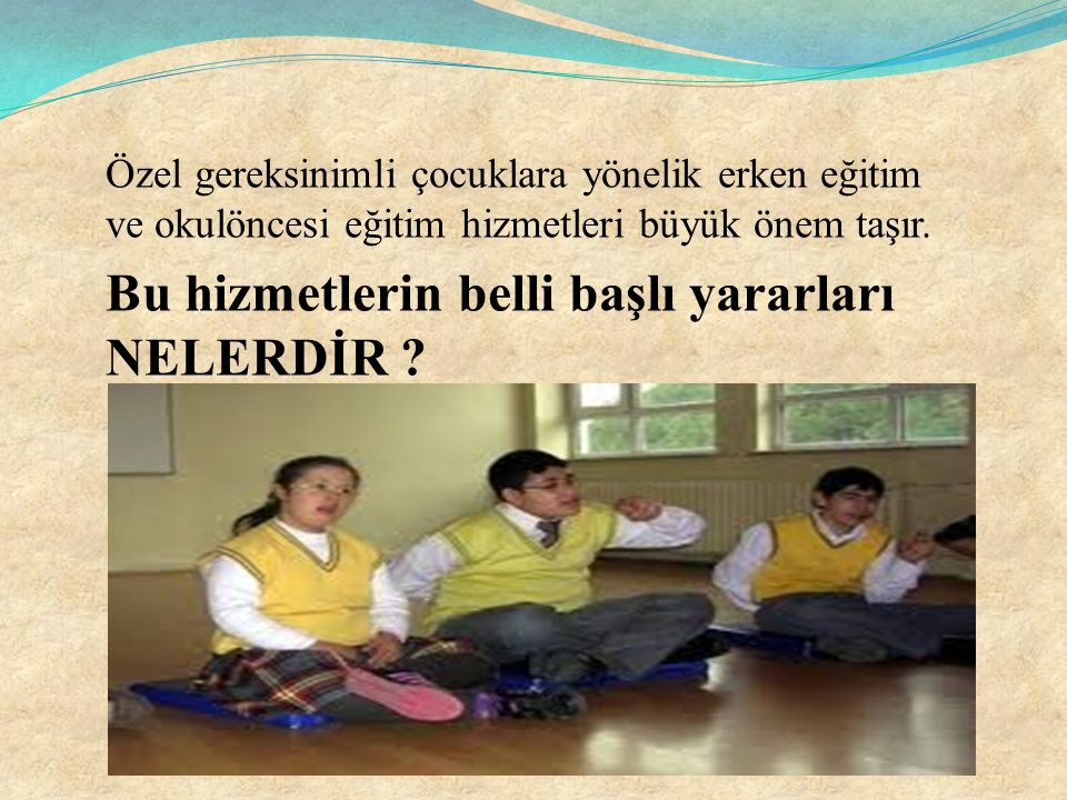 Bu hizmetlerin belli başlı yararları NELERDİR