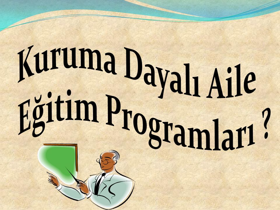 Kuruma Dayalı Aile Eğitim Programları