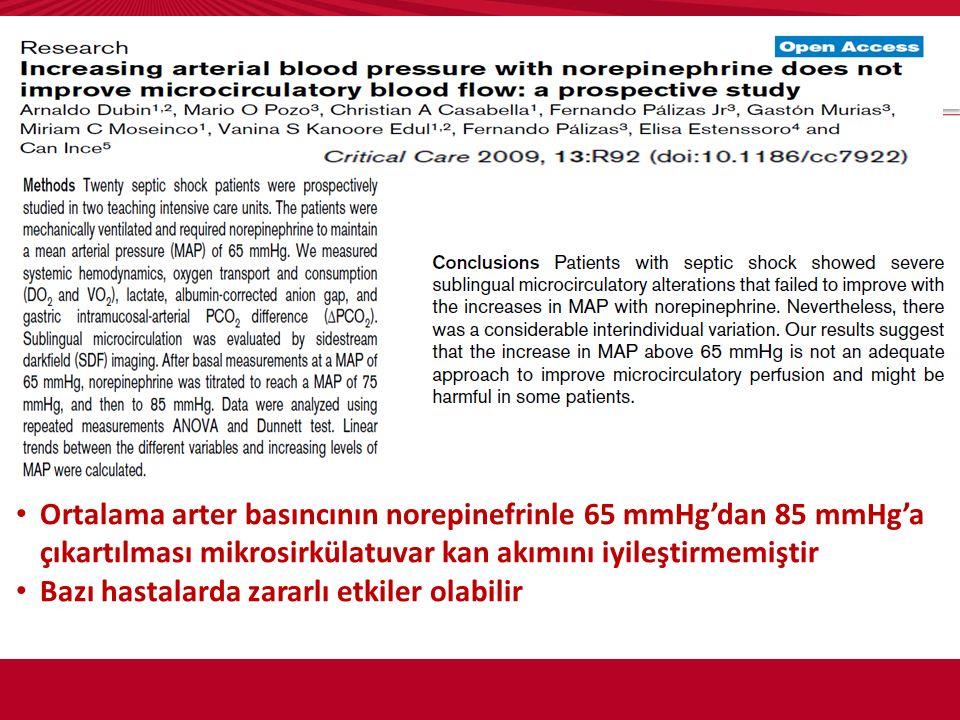Ortalama arter basıncının norepinefrinle 65 mmHg'dan 85 mmHg'a çıkartılması mikrosirkülatuvar kan akımını iyileştirmemiştir