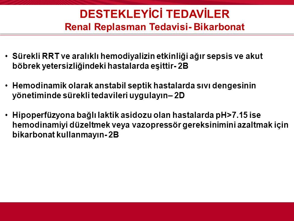 DESTEKLEYİCİ TEDAVİLER Renal Replasman Tedavisi- Bikarbonat