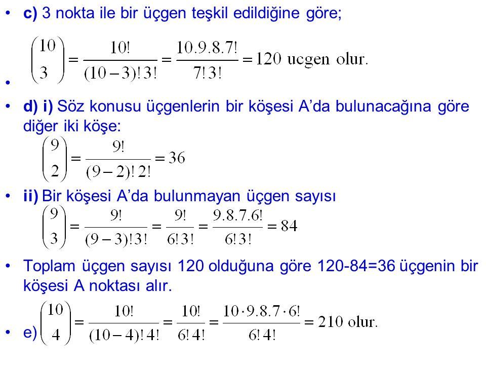 c) 3 nokta ile bir üçgen teşkil edildiğine göre;