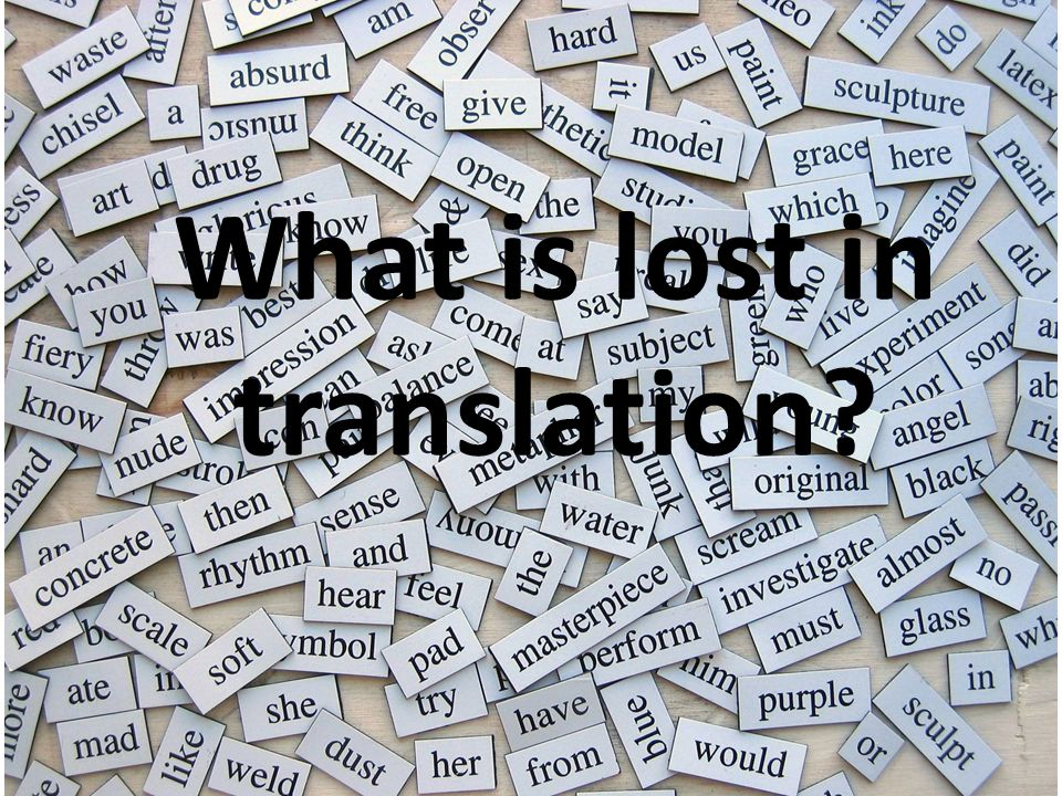 What is lost in translation