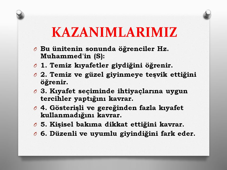 KAZANIMLARIMIZ Bu ünitenin sonunda öğrenciler Hz. Muhammed in (S):