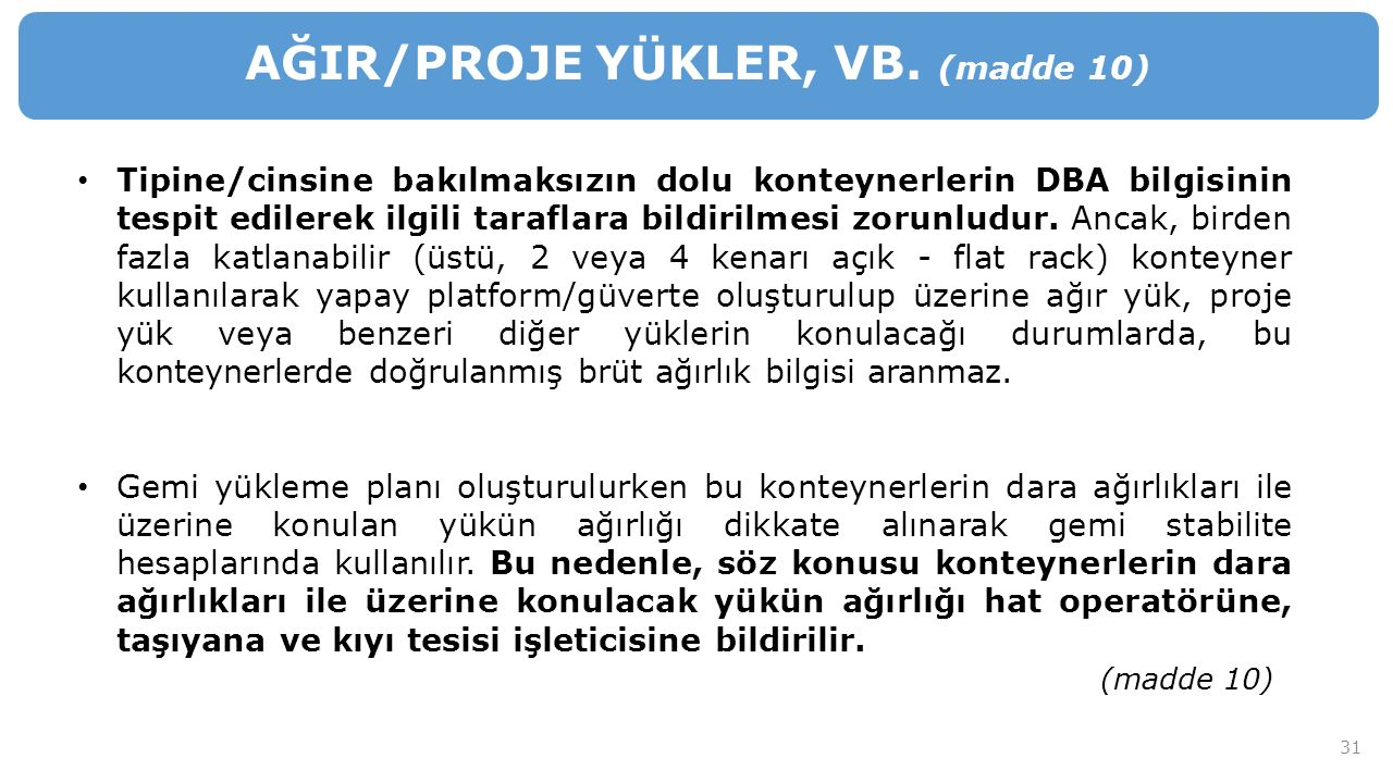 AĞIR/PROJE YÜKLER, VB. (madde 10)
