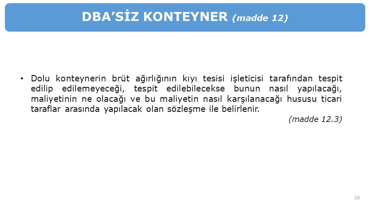 DBA'SİZ KONTEYNER (madde 12)
