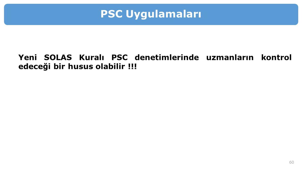 PSC Uygulamaları Yeni SOLAS Kuralı PSC denetimlerinde uzmanların kontrol edeceği bir husus olabilir !!!