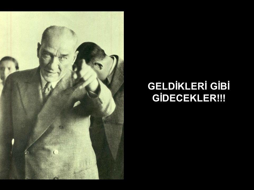 GELDİKLERİ GİBİ GİDECEKLER!!!