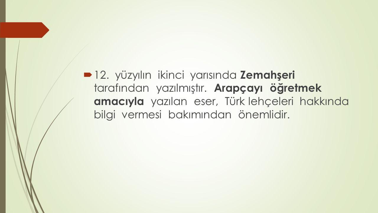 12. yüzyılın ikinci yarısında Zemahşeri tarafından yazılmıştır