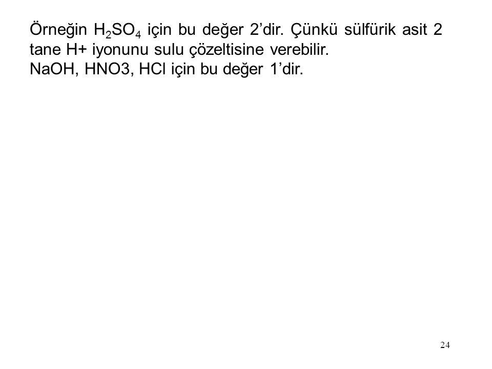 Örneğin H2SO4 için bu değer 2'dir