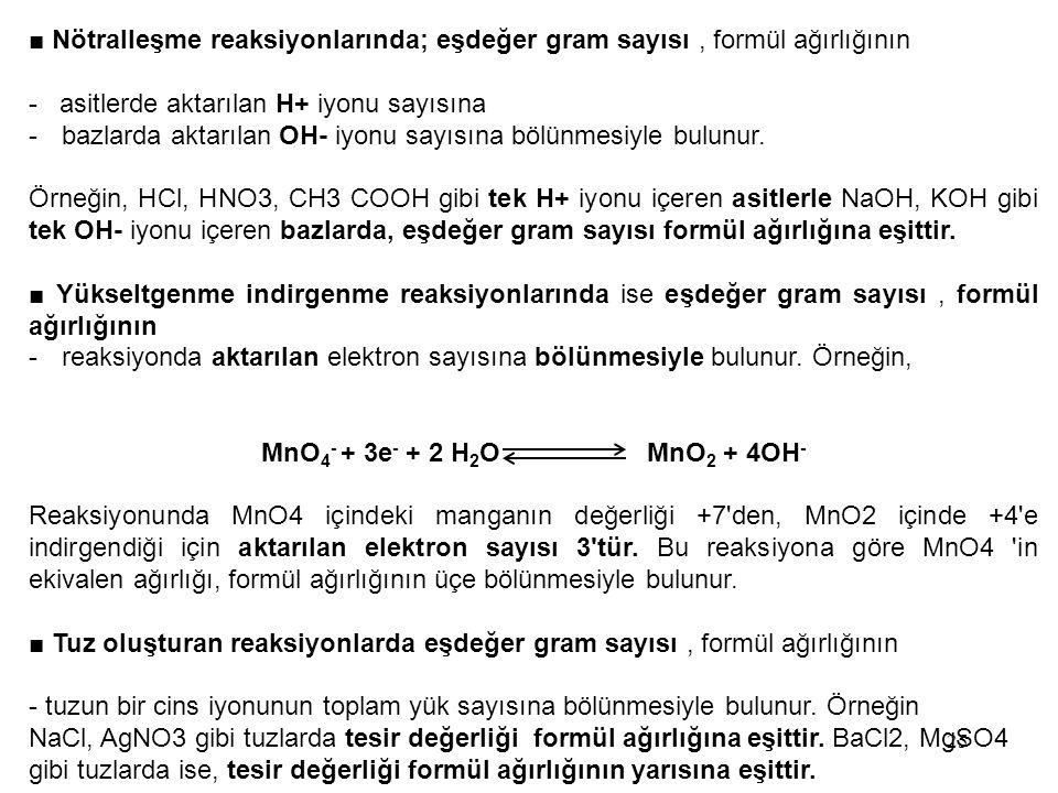 ■ Nötralleşme reaksiyonlarında; eşdeğer gram sayısı , formül ağırlığının