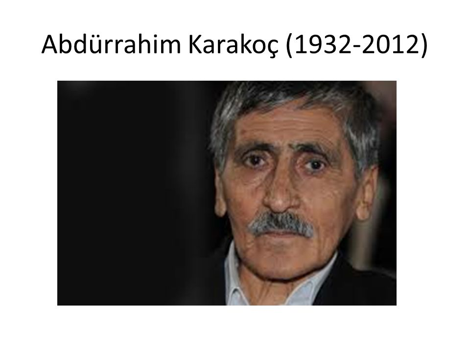 Abdürrahim Karakoç (1932-2012)