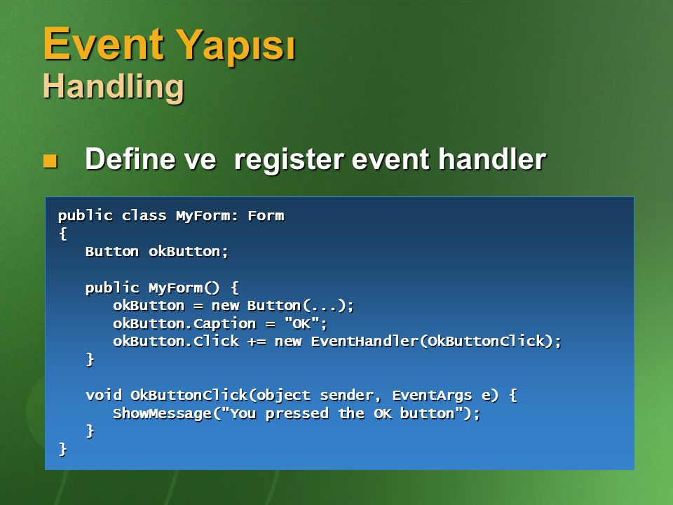 Event Yapısı Handling Define ve register event handler