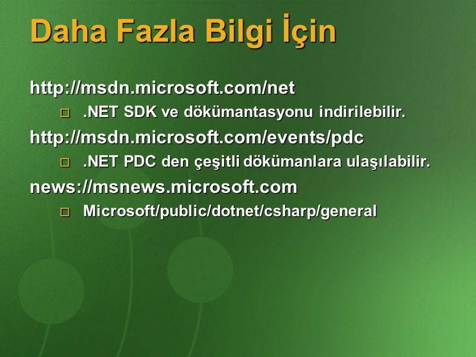 Daha Fazla Bilgi İçin http://msdn.microsoft.com/net