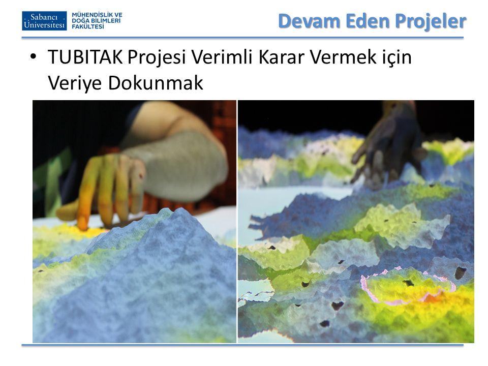Devam Eden Projeler TUBITAK Projesi Verimli Karar Vermek için Veriye Dokunmak