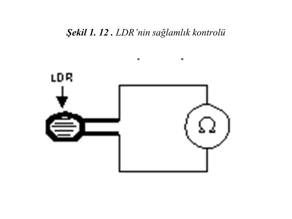 Şekil 1. 12 . LDR'nin sağlamlık kontrolü