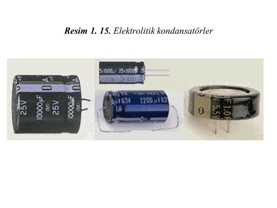 Resim 1. 15. Elektrolitik kondansatörler