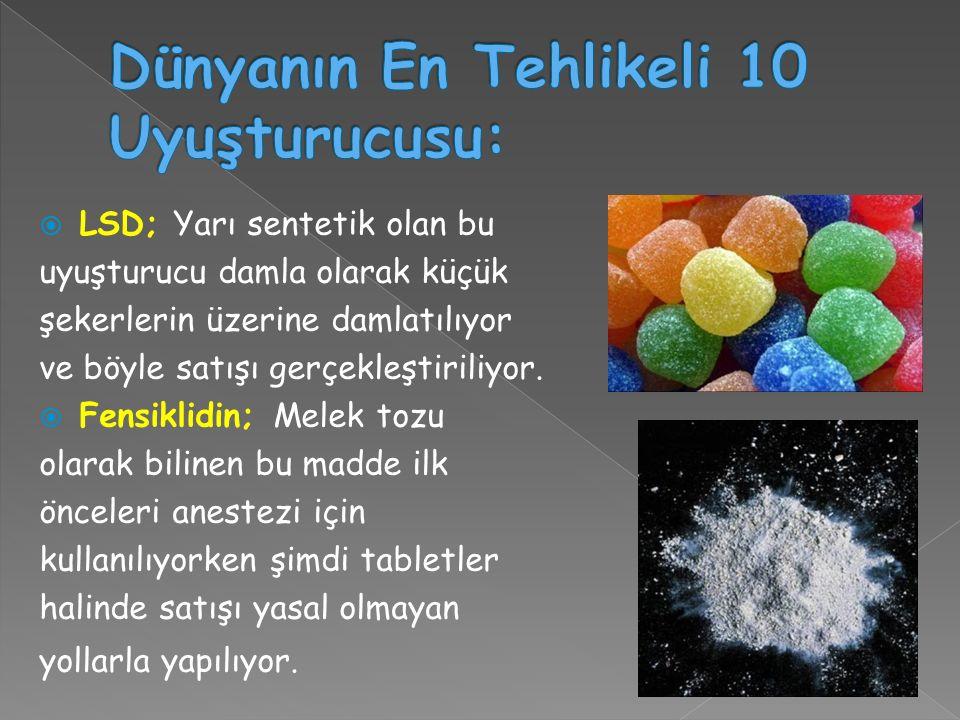 Dünyanın En Tehlikeli 10 Uyuşturucusu: