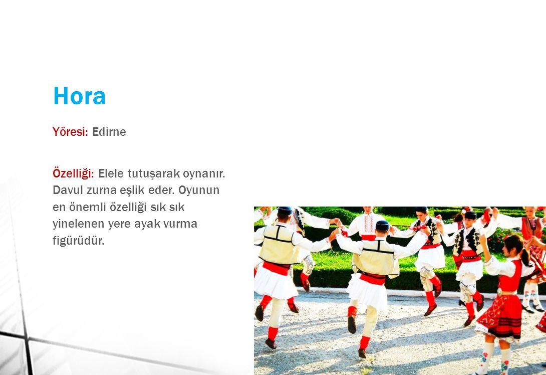Hora Yöresi: Edirne.