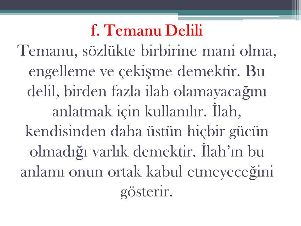 f. Temanu Delili Temanu, sözlükte birbirine mani olma, engelleme ve çekişme demektir.