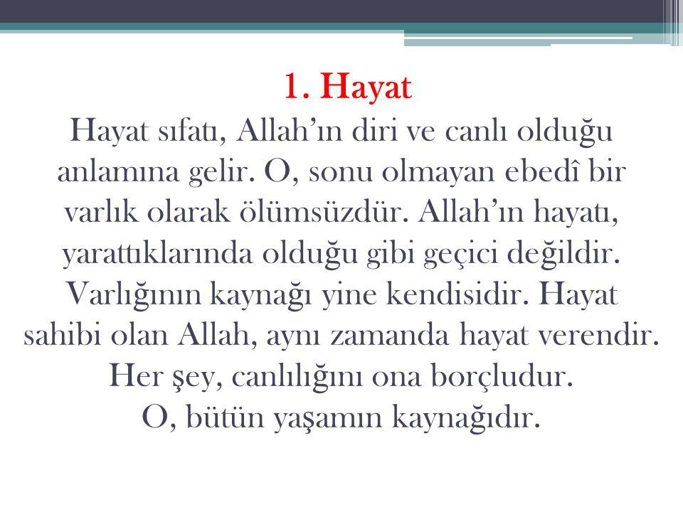 1. Hayat Hayat sıfatı, Allah'ın diri ve canlı olduğu anlamına gelir
